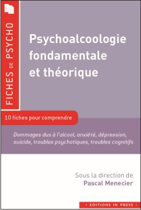 Psychoalcoologie fondamentale et théorique