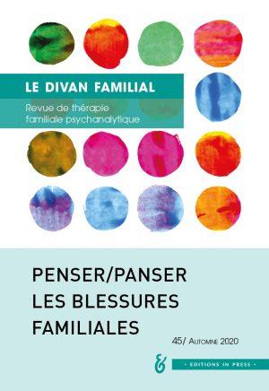 Le Divan familial n° 45 – Penser/panser les blessures familiales
