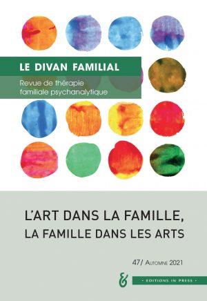 Le Divan familial n° 47 – L'Art dans la famille, la famille dans les arts